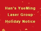 Han's YueMing Laser Group Holiday Notice